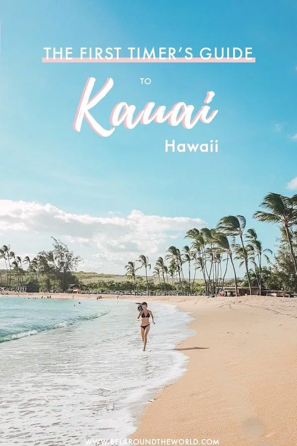 The first timer's travel guide to kauai, hawaii - best beaches in Kauai, where to hike in Kauai, where to stay in Kauai and more!